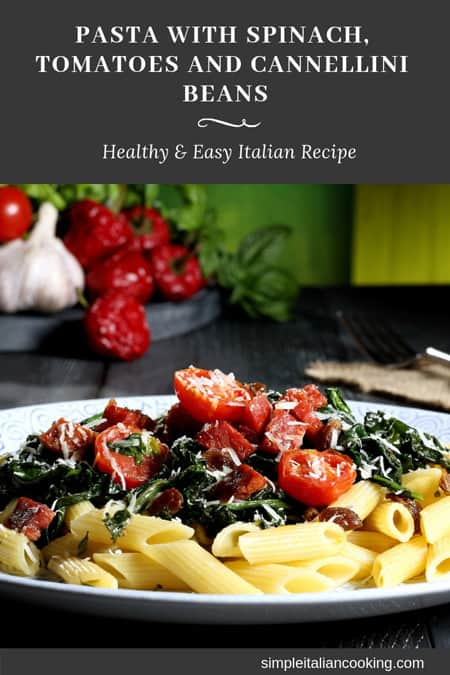 Pasta with spinach, tomatoes and cannellini beans recipe