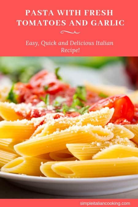 Pasta with fresh tomatoes and garlic recipe